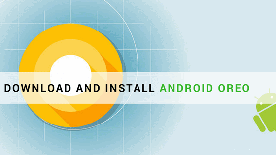 How To Download and Install Android 8.0